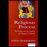 Religious Process : The Puranas and the Making of a Regional Tradition