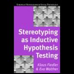 Stereotyping as Inductive Hypothesis Testing
