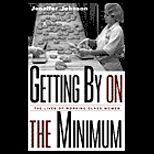 Getting by on the Minimum : Lives of Working Class Women