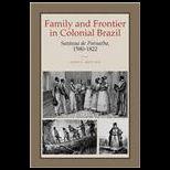 Family and Frontier in Colonial Brazil : Santana de Parnaiba, 1580 1822