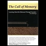 Call of Memory : Learning About the Holocaust Through Narrative : An Anthology