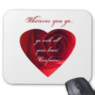 Go with all your heart  Confucius quote. Mouse Pads
