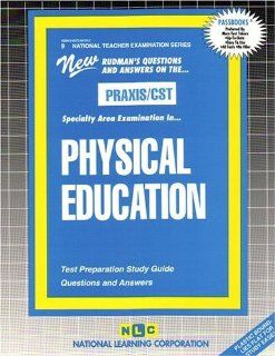 PHYSICAL EDUCATION (National Teacher Examination Series) (Content Specialty Test) (Passbooks) (NATIONAL TEACHER EXAMINATION SERIES (NTE)): 9780837384191