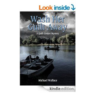 Wash Her Guilt Away (Quill Gordon Mystery) eBook Michael Wallace Kindle Store