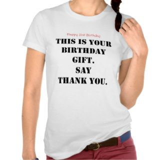 Funny 21st Birthday Gift T Shirt
