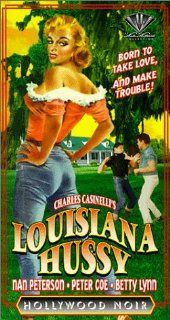 Louisiana Hussy [VHS] Nan Peterson, Robert Richards, Peter Coe, Betty Lynn, Howard Wright, Harry Lauter, Rosalee Calvert, Tyler McVey, Smoki Whitfield, Helen Forrest, Ted Saizis, Vincent Saizis, Lee Sholem, William Rowland, John A. Bushelman, Charles M. C