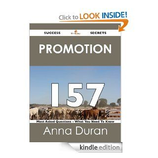 Promotion 157 Success Secrets   157 Most Asked Questions On Promotion   What You Need To Know eBook: Anna Duran: Kindle Store
