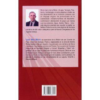 El Bautizado ejerce de cristiano: Nuevos enfoques sobre bautismo y confirmaci�n: Luis Nos Muro: 9788496488571: Books