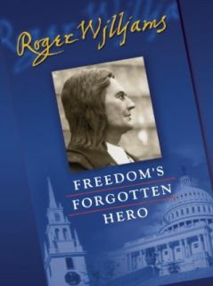 Roger Williams: Freedom's Forgotten Hero: Edwin S. Gaustad, Keith Francis, Derek H. Davis, J. Stanley Lemons:  Instant Video