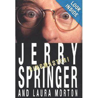 Ringmaster Jerry Springer, Laura Morton 9780312201883 Books
