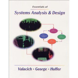 essentials of systems analysis and design Abebookscom: essentials of systems analysis and design (5th edition) (9780137067114) by joseph a valacich joey george and a great selection of similar new, used.