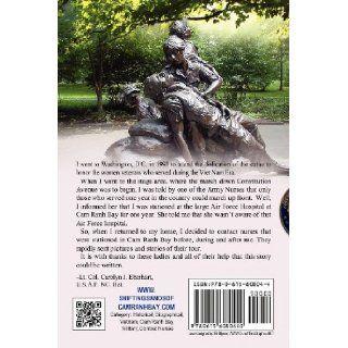 The Shifting Sands Of Cam Ranh Bay R.V.N. 1965 1972   A True Story Of The U.S. Air Force Combat Nurses (Volume 1) Janice Stroud Sentif, Lt. Col. Carolyn J. Eberhart Ret., Eli Blyden 9780615608044 Books