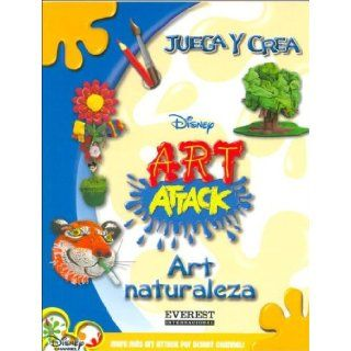 Art Naturaleza/ Art Attack (Juega Y Crea) (Spanish Edition): Disney: 9789688931462: Books
