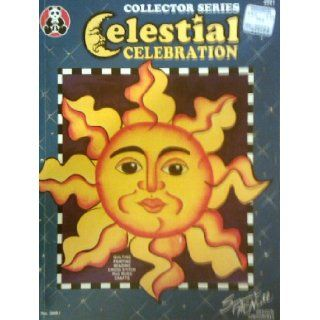 Celestial Celebration Collector Series (Quilting, Painting, Beading, Cross Stitch, Rag Rugs, Crafts, 3001) Suzanne McNeill, Robert G. Stewart Books