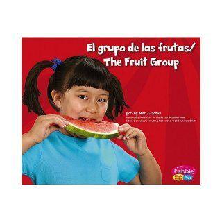 El grupo de las frutas/The Fruit Group (Comida sana con MiPiramide/Healthy Eating with MyPyramid) (Multilingual Edition): Mari C. Schuh: 9780736866668: Books