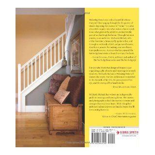 Welcoming Home: Creating a House that Says Hello: Michaela Mahady: 9781423603214: Books