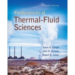 Fundamentals of Thermal Fluid Sciences with Student Resource DVD 4th (fourth) Edition by Cengel, Yunus, Turner, Robert, Cimbala, John published by McGraw Hill Science/Engineering/Math (2011) Books