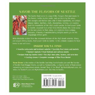 Food Lovers' Guide to Seattle: Best Local Specialties, Markets, Recipes, Restaurants & Events (Food Lovers' Series): Keren Brown: 9780762770175: Books