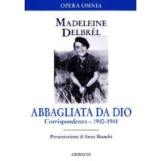 Abbagliata da Dio: Madeleine Delbr�l: 9788871529004: Books