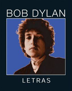Letras: 1962�2001 (Spanish and English Edition): Bob Dylan: 9788496879638: Books