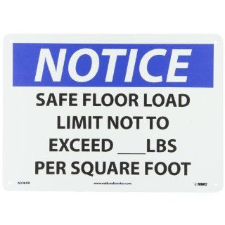 "NMC N338AB OSHA Sign, Legend ""NOTICE   SAFE FLOOR LOAD LIMIT NOT TO EXCEED___LBS. PER SQUARE FOOT"", 14"" Length x 10"" Height, Aluminum, Black/Blue on White: Industrial Warning Signs: Industrial & Scientific"