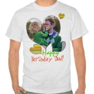 Happy Birthday Dad photo heart t shirts