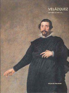 Velazquez (Ediciones Poligrafia): Santiago Alcolea, Diego De Velazquez: Books