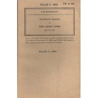 Technical Manual: The Army Cook (TM 10 405): War Department: Books