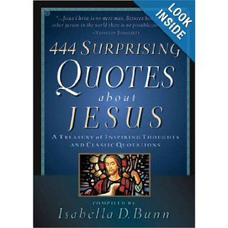 444 Surprising Quotes About Jesus: A Treasury of Inspiring Thoughts and Classic Quotations: Baker Publishing Group: 9780764201615: Books