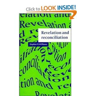 Revelation and Reconciliation A Window on Modernity (9780521484947) Stephen N. Williams Books