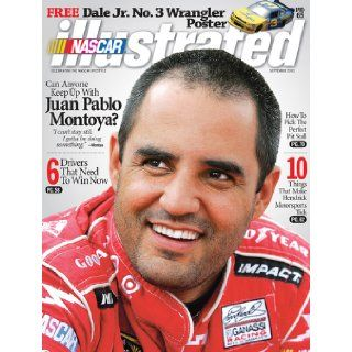 NASCAR Illustrated Magazine: Celebrating the NASCAR Lifestyle (September 2010   Cover: Juan Pablo Montoya, Vol. XXIX, No. 9): Jr. Dale Earnhardt, Juan Pablo Montoya, Danica Patrick, Joe Gunn, Kenny Bruce, Kris Johnson, Jeff Owens, Bob Pockrass, Reid Spence