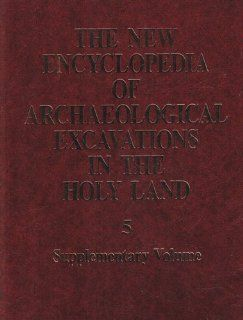 The New Encyclopedia of Archaeological Excavations in the Holy Land (9789652210685) Ephraim Stern Books