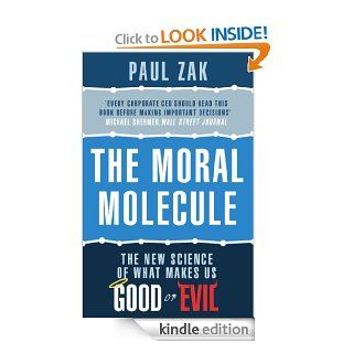 The Moral Molecule: the new science of what makes us good or evil eBook: Paul J. Zak: Kindle Store
