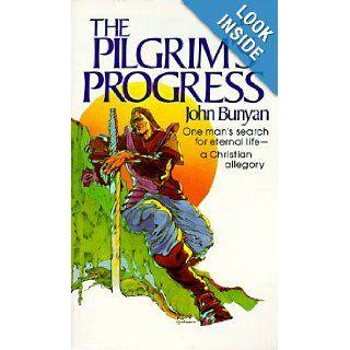 Pilgrim's Progress One Man's Search for Eternal Life  A Christian Allegory John Bunyan 9780800786090 Books