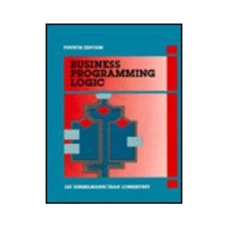 Business Programming Logic (4th Edition) (9780130920652): Jay Singelmann: Books