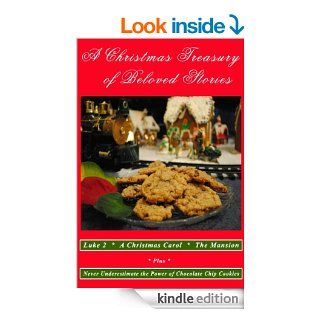 A Christmas Treasury of Beloved Stories eBook: Henry van Dyke, Charles Dickens, Saint Luke, Barton Golding: Kindle Store