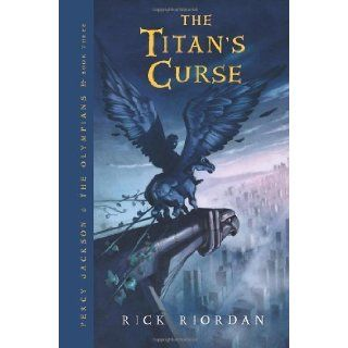 The Titan's Curse (Percy Jackson and the Olympians, Book 3) 1st (first) Edition by Riordan, Rick published by Disney Hyperion (2007) Hardcover: Books