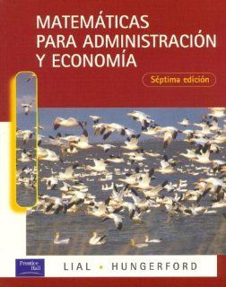 Matematicas Para Administracion y Economia (Spanish Edition): Thomas W. Hungerford, Margaret L. Lial: 9789684443778: Books