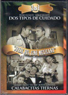 Dos Tipos De Cuidado & Calabacitas Tiernas: PEDRO INFANTE /JORGE NEGRETE, TIN TAN / ROSITA QUINTANA: Movies & TV