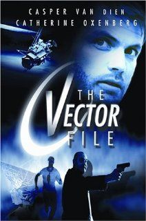 Vector File [VHS]: Casper Van Dien, Catherine Oxenberg, India Oxenberg, Timothy Balme, Katherine Kennard, George Henare, Laurie Foell, Will Wallace, Stephen Hall, David Stott, Chic Littlewood, Craig Hall, Eliot Christopher, Dale G. Bradley, Dieter Stempnie
