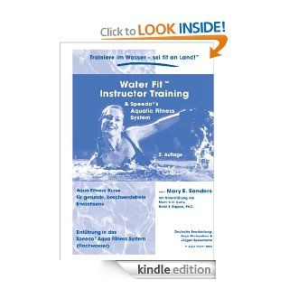 Water Fit Instruktor Training Manual: Aqua Fitness Kurse f�r gesunde, beschwerdefreie Erwachsene (German Edition) eBook: Mary E. Sanders, Anja Michaelsen: Kindle Store