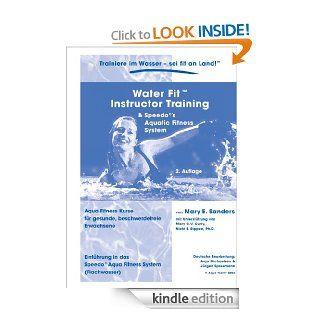 Water Fit Instruktor Training Manual: Aqua Fitness Kurse f�r gesunde, beschwerdefreie Erwachsene (German Edition) eBook: Mary E. Sanders, Anja Michaelsen: Kindle Store