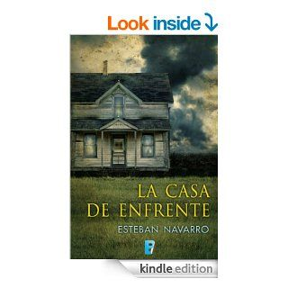 La casa de enfrente (B DE BOOKS) (Spanish Edition) eBook Esteban Navarro Kindle Store