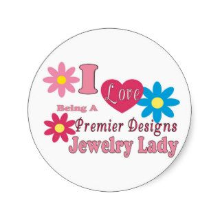 I Love Being A Premier Designs Jewelry Lady Series Round Sticker