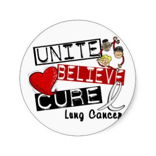 UNITE BELIEVE CURE Lung Cancer Round Stickers