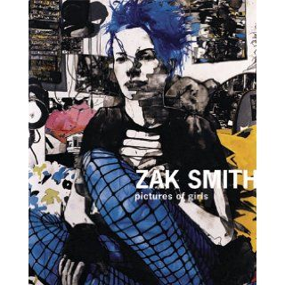 Zak Smith: Pictures Of Girls: Zak Smith, Shamim Momin: 9781933045221: Books