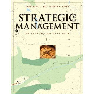 Strategic Management An Integrated Approach 9th Edition( Hardcover ) by Hill, Charles W. L.; Jones, Gareth R. published by South Western College Pub Charles W. L. Hill Books