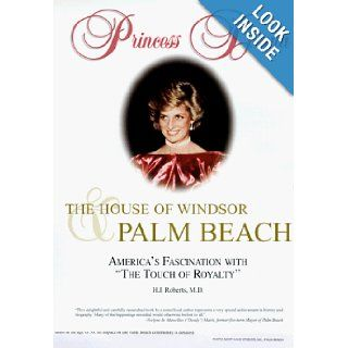 "Princess Diana, The House of Windsor and Palm Beach: America's Fascination With ""The Touch of Royalty"": H. J. Roberts: 9781884243066: Books"