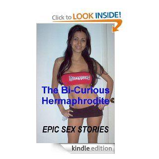 The Bi Curious Hermaphrodite eBook: Epic Sex Stories: Kindle Store
