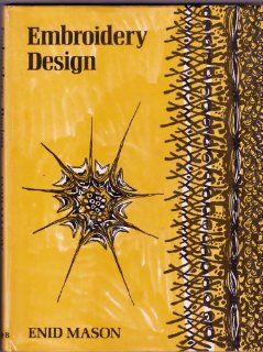 Embroidery Design   For Students of All Ages: Enid Mason: 9780263699654: Books